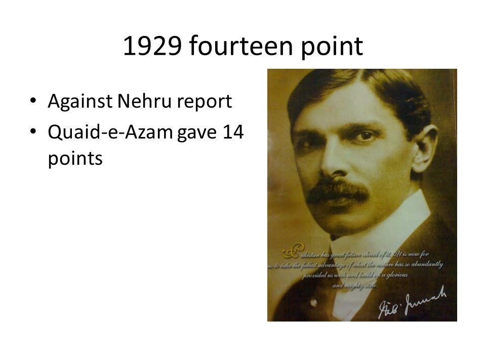 1929 fourteen point Against Nehru report Quaid-e-Azam gave 14 points
