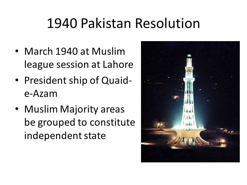 1940 Pakistan Resolution March 1940 at Muslim league session at Lahore