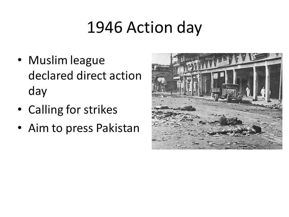 1946 Action day Muslim league declared direct action day