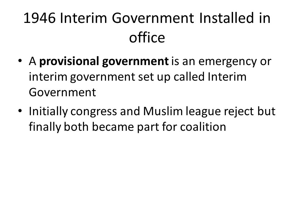 1946 Interim Government Installed in office