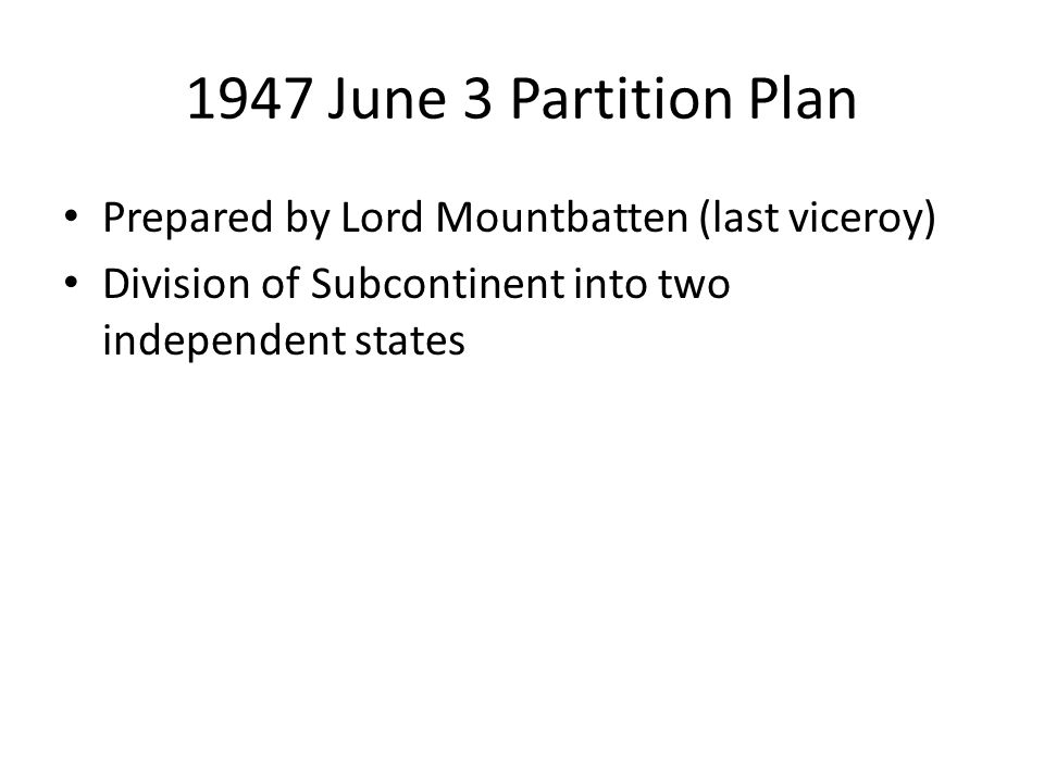 1947 June 3 Partition Plan Prepared by Lord Mountbatten (last viceroy)