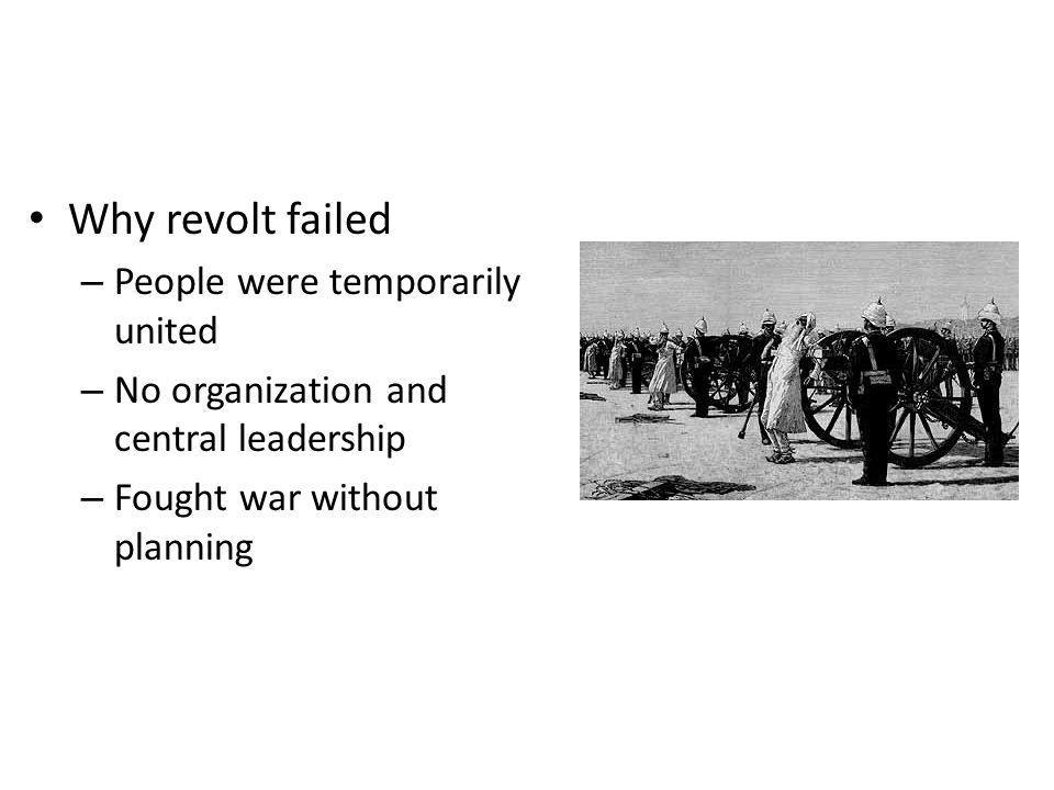 Why revolt failed People were temporarily united