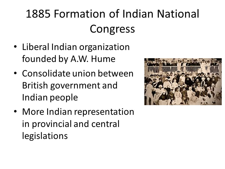 1885 Formation of Indian National Congress