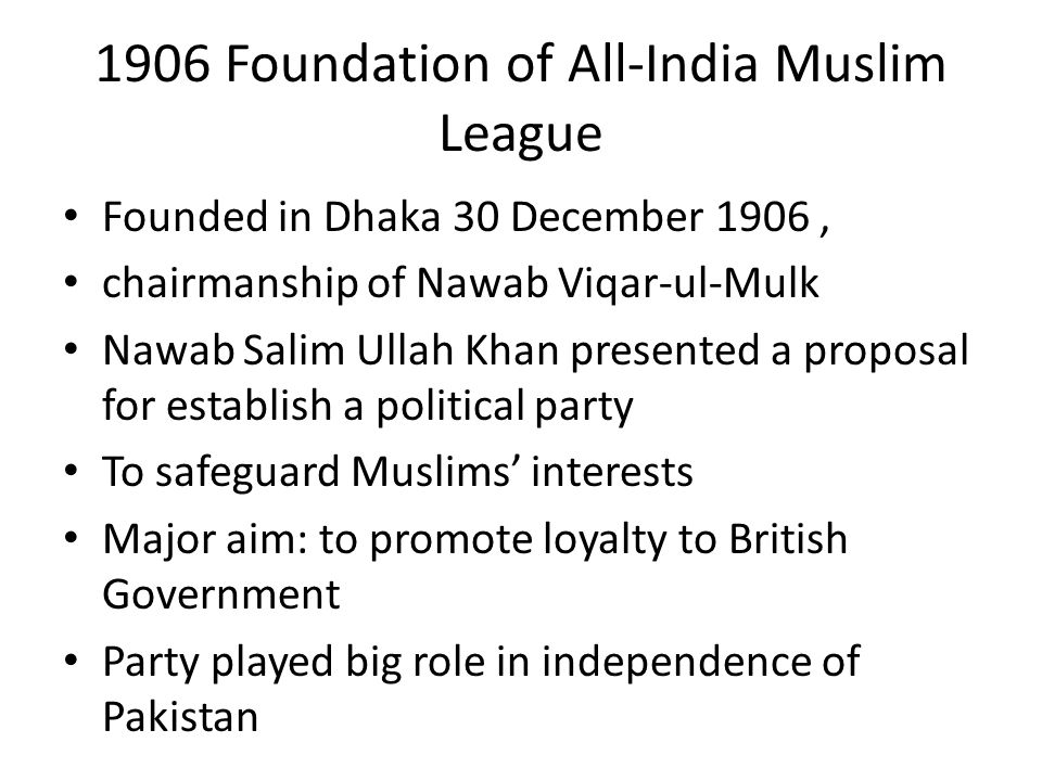1906 Foundation of All-India Muslim League