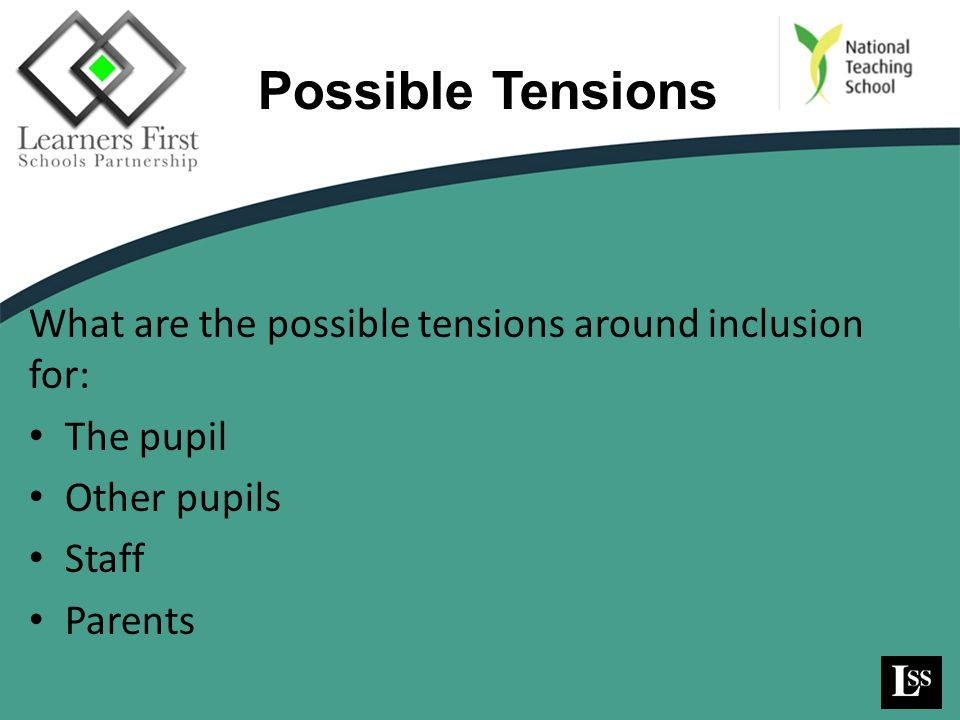 Possible Tensions What are the possible tensions around inclusion for: