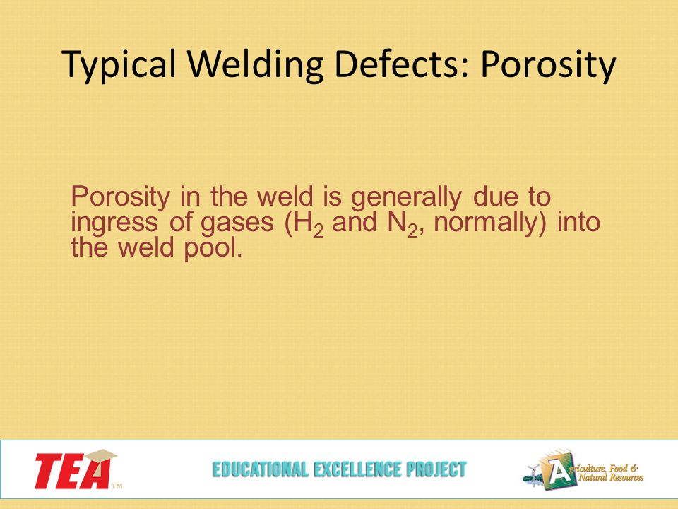 Typical Welding Defects: Porosity