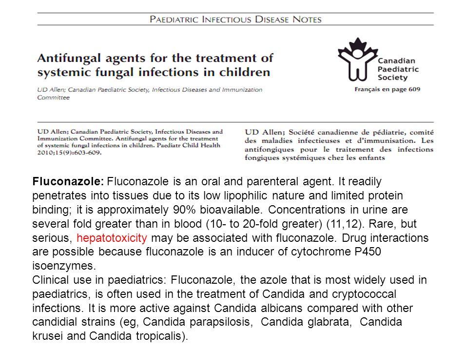 Fluconazole: Fluconazole is an oral and parenteral agent