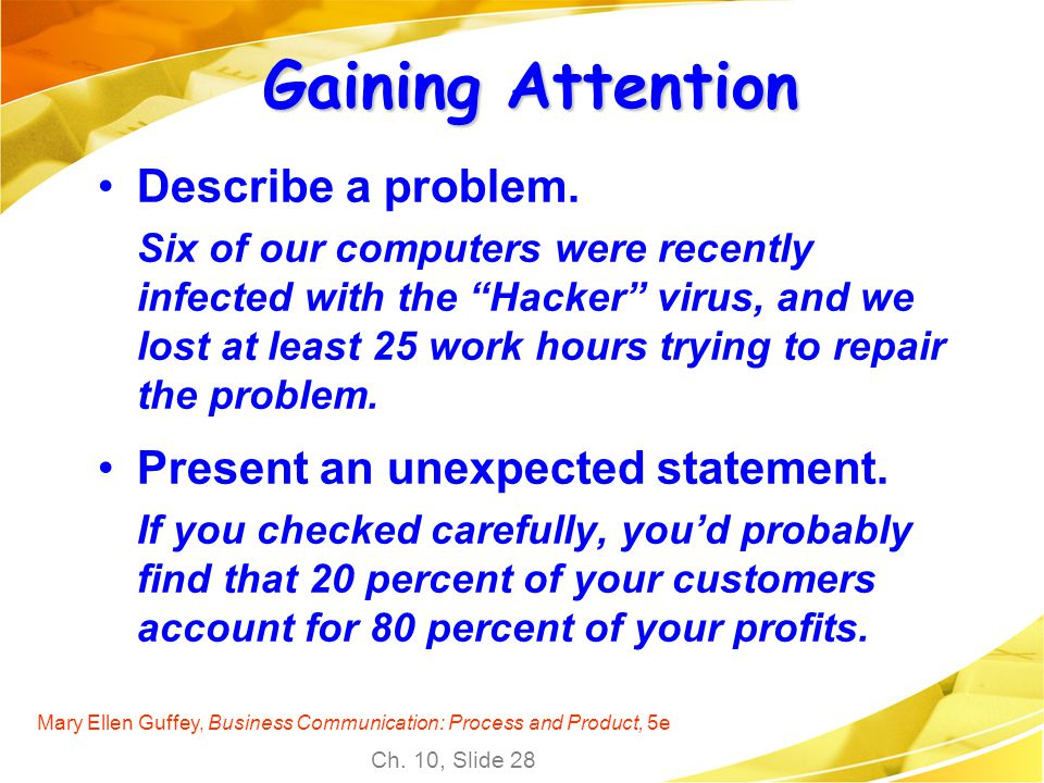 Gaining Attention Describe a problem. Present an unexpected statement.