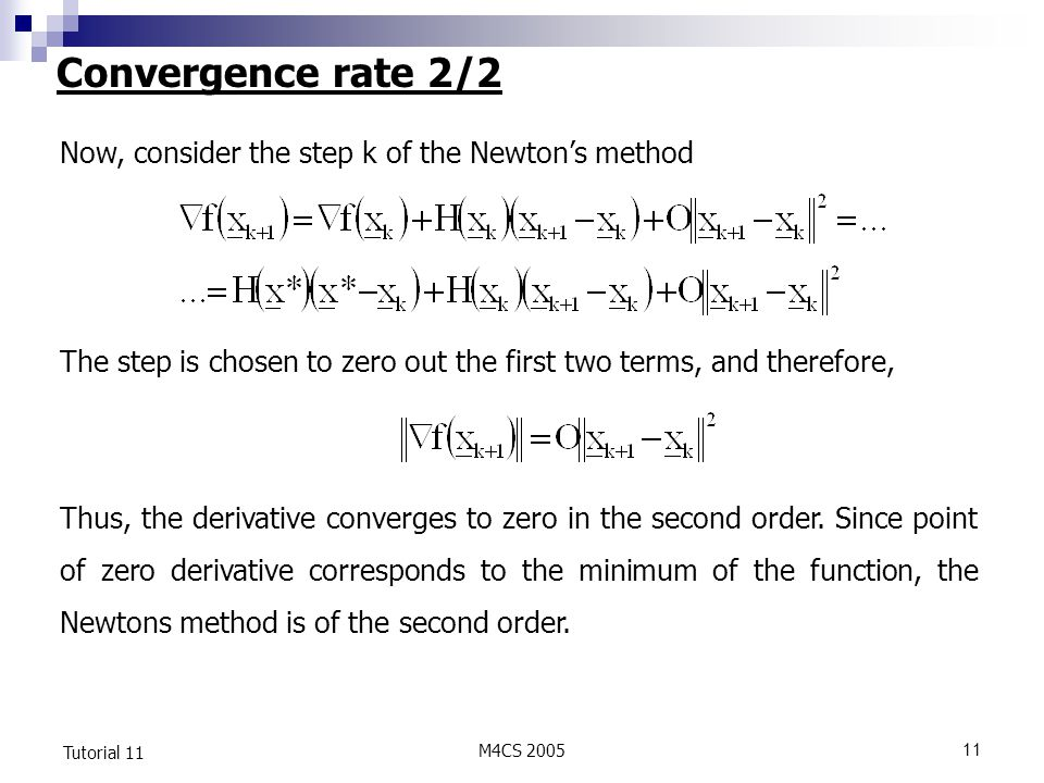 Convergence rate 2/2 Now, consider the step k of the Newton's method