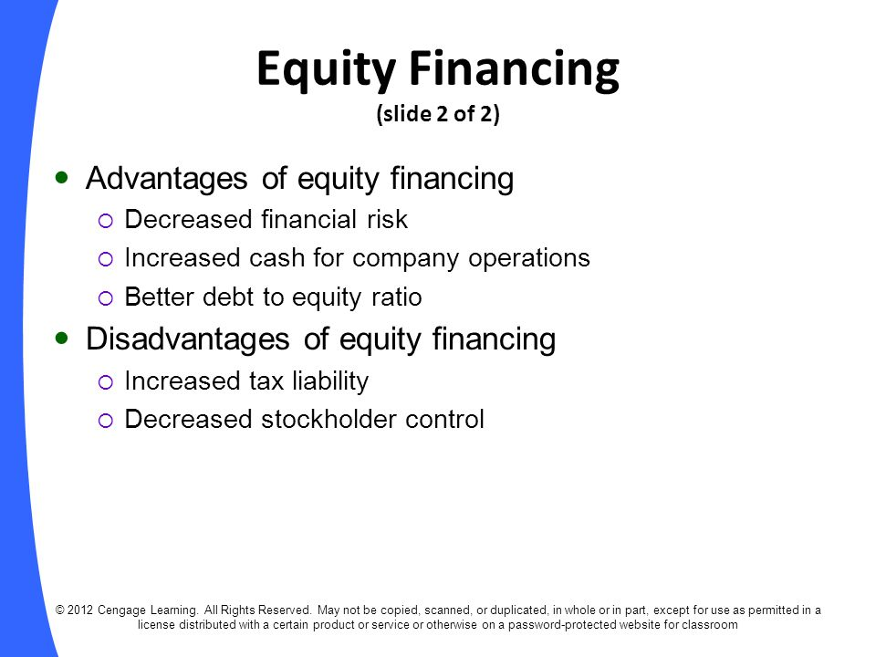 advantages and disadvantages of equity financing Advantages and disadvantages of equity share investment advantages dividend an investor is entitled to receive a dividend from the company it is one of the two main sources of return on his investment.