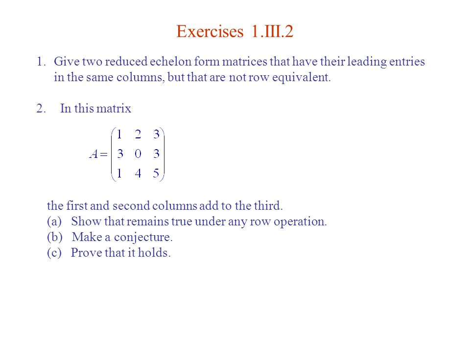 III. Reduced Echelon Form - ppt video online download