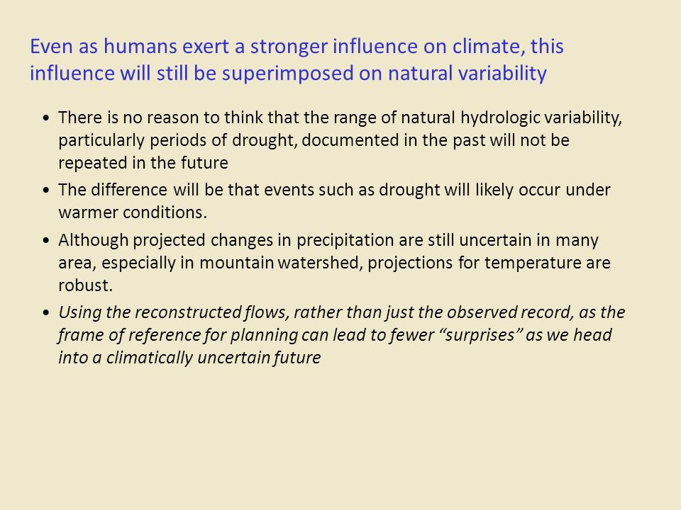 Even as humans exert a stronger influence on climate, this influence will still be superimposed on natural variability