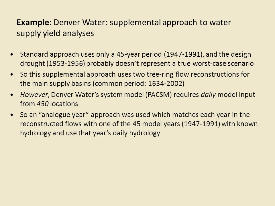 Example: Denver Water: supplemental approach to water supply yield analyses