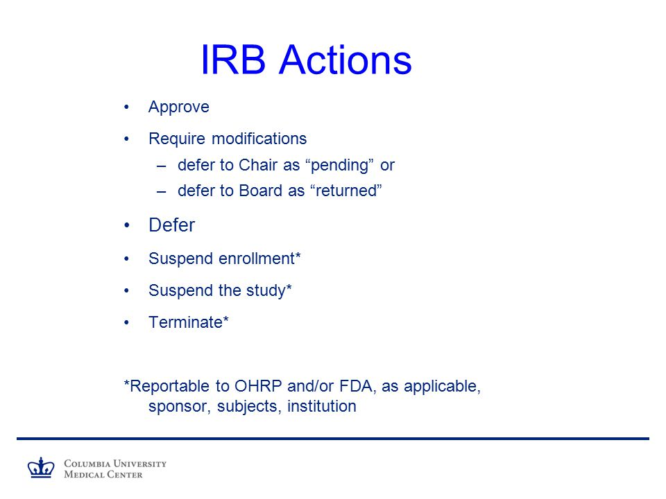 IRB Actions Defer Approve Require modifications