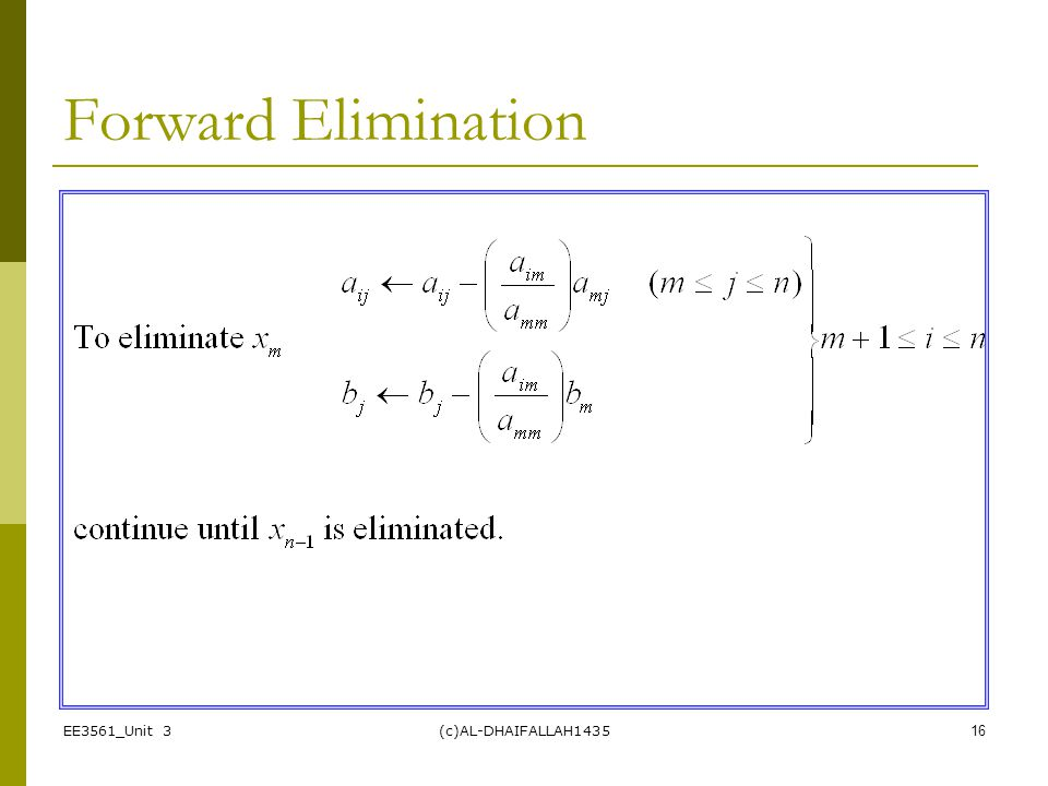 Forward Elimination EE3561_Unit 3 (c)AL-DHAIFALLAH1435