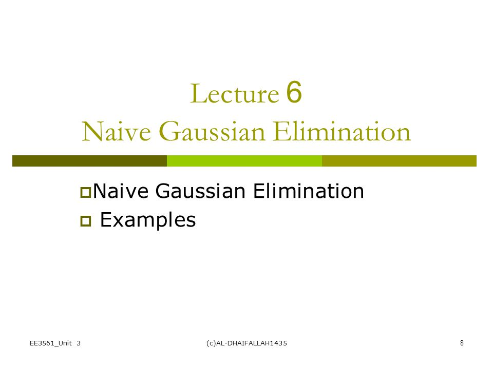 Lecture 6 Naive Gaussian Elimination