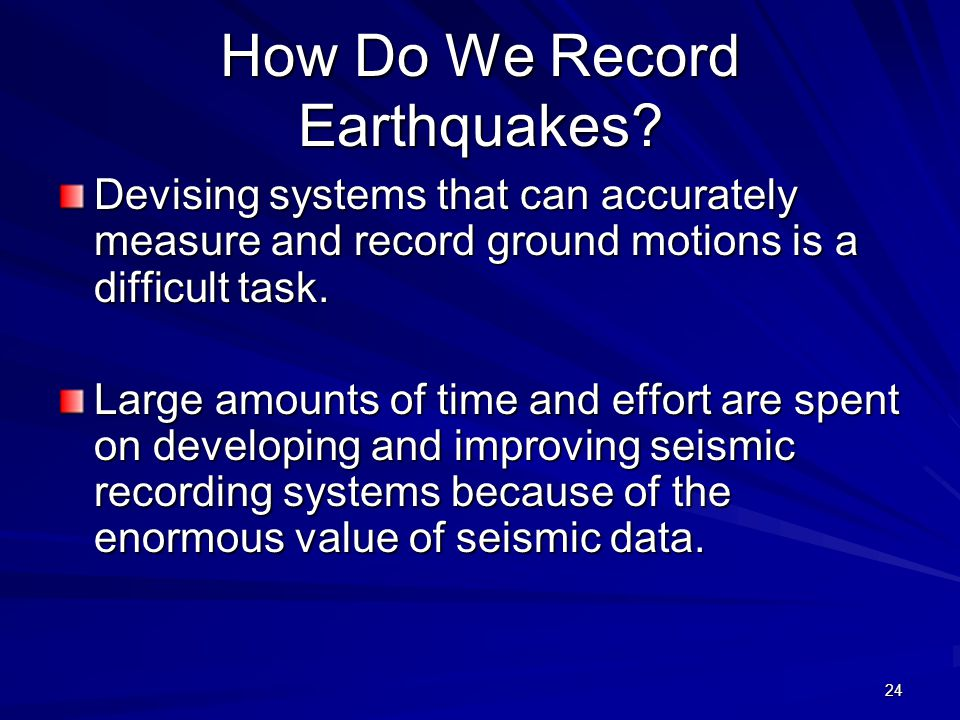 earthquakes and how we measure their Today's scientists understand earthquakes a lot better than we did even 50 years ago, but they still can't match the quake-predicting prowess of the common toad (bufo bufo), which can detect seismic activity days in advance of a quake a 2010 study published in journal of zoology found that 96 .