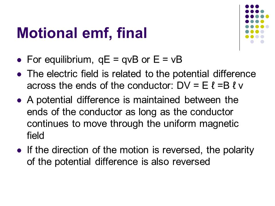 Motional emf, final For equilibrium, qE = qvB or E = vB