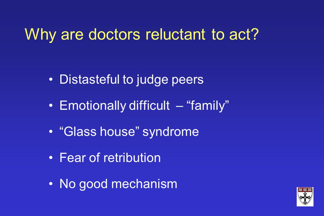 Why are doctors reluctant to act