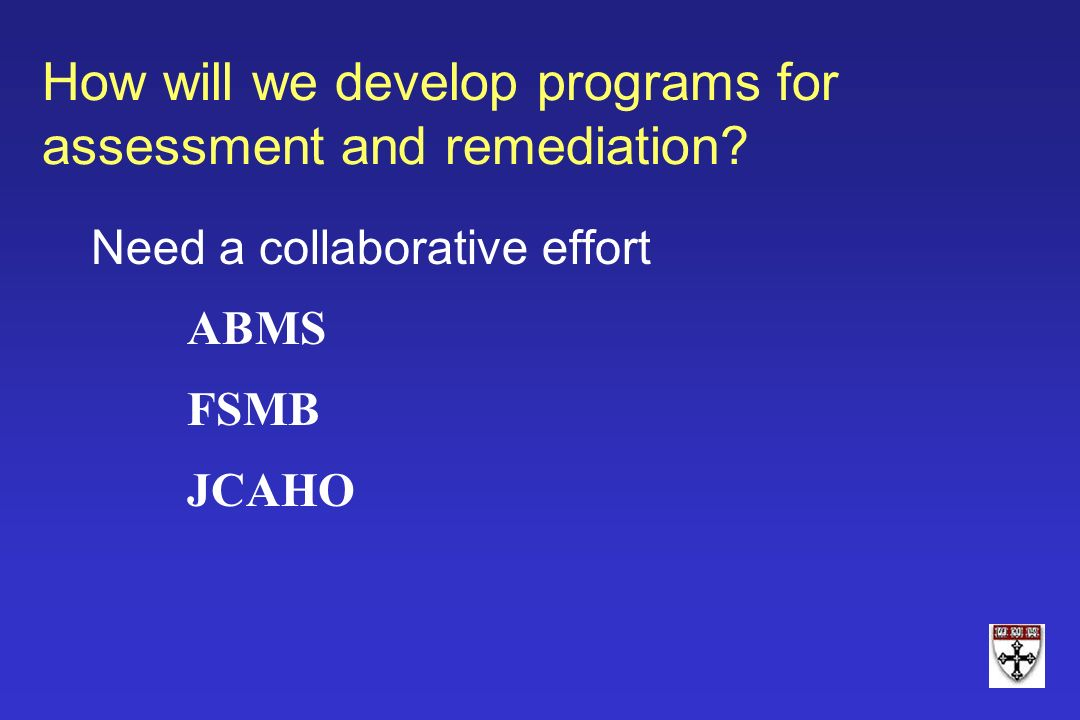 How will we develop programs for assessment and remediation