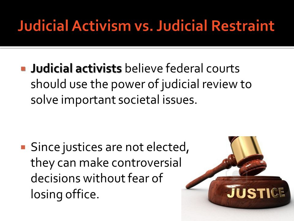 judicial activism is necessary to protect Do we need judicial activism and the laws that are supposed to protect the children are considered judicial overreach, so be it it is necessary and.