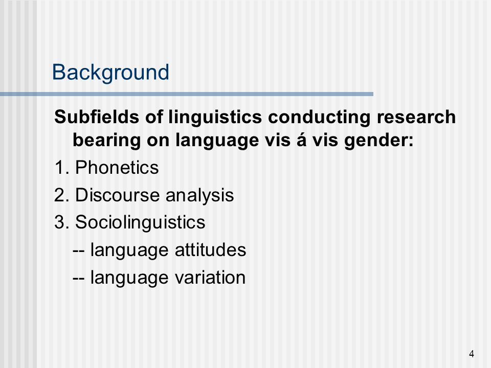 the linguistic variation between male and Active knowledge knowledge of a linguistic variety that includes the ability to   language speakers who often display extensive variation between consistent use   'male' the index between vernacular variants and male speakers/masculinity.