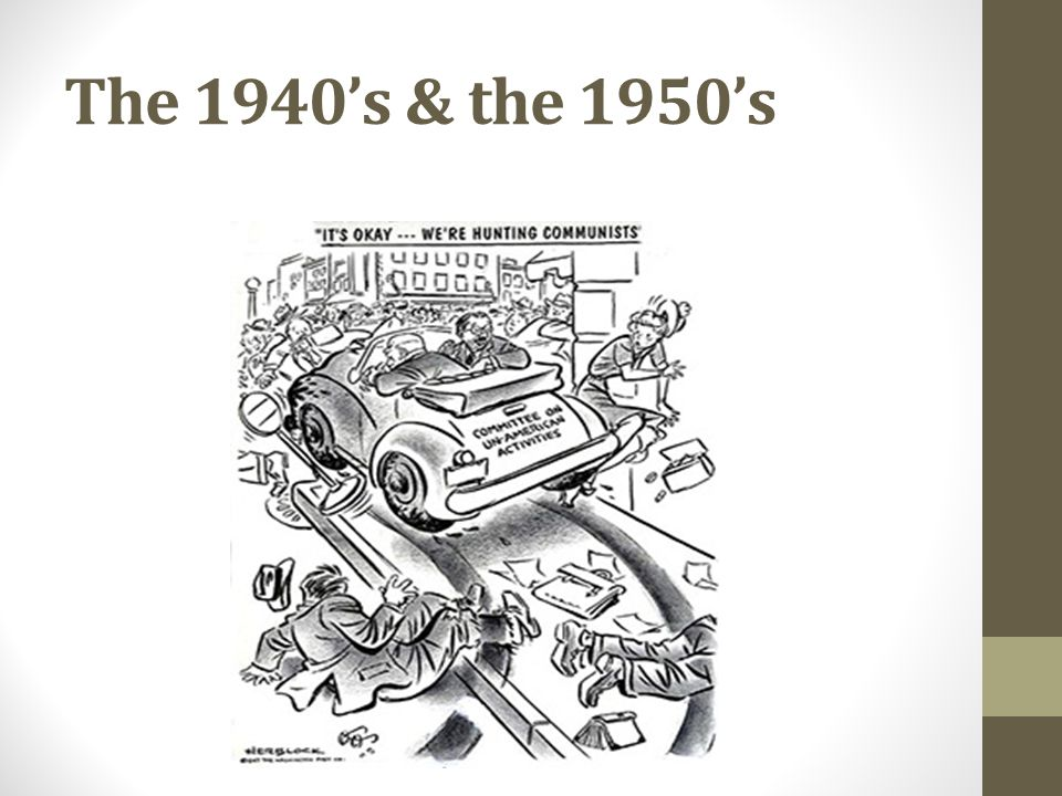 The 1940's & the 1950's