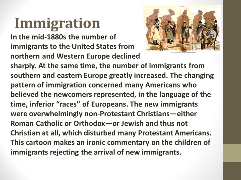 Immigration In the mid-1880s the number of immigrants to the United States from.