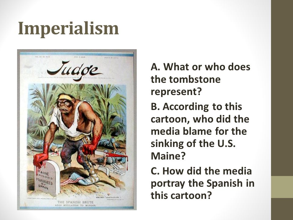 Imperialism A. What or who does the tombstone represent