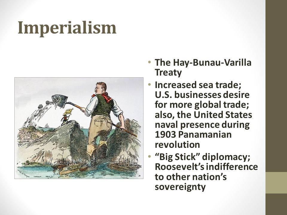 Imperialism The Hay-Bunau-Varilla Treaty