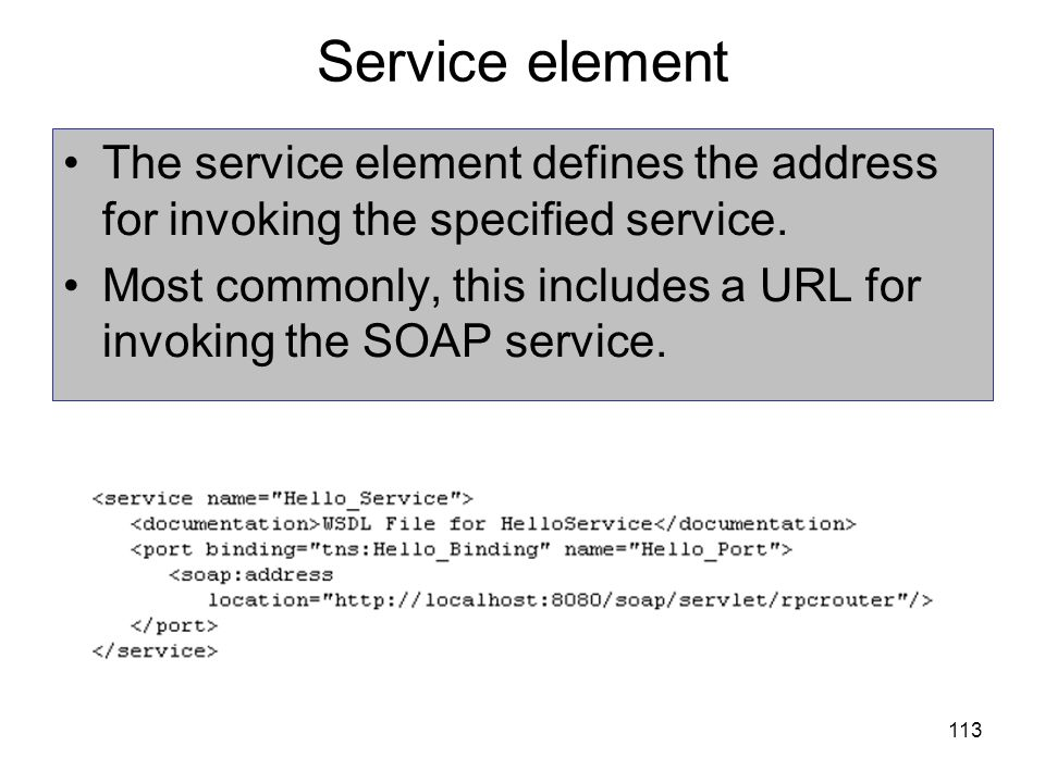 Service element The service element defines the address for invoking the specified service.