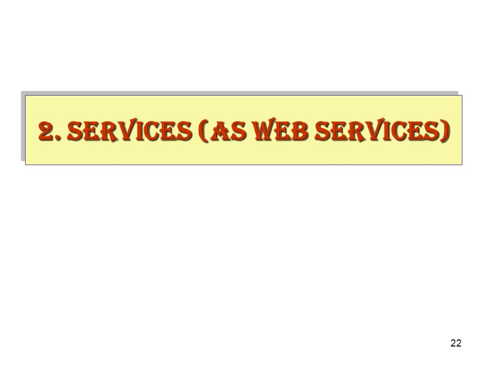 2. Services (as Web services)