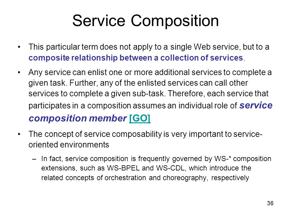 Service Composition This particular term does not apply to a single Web service, but to a composite relationship between a collection of services.