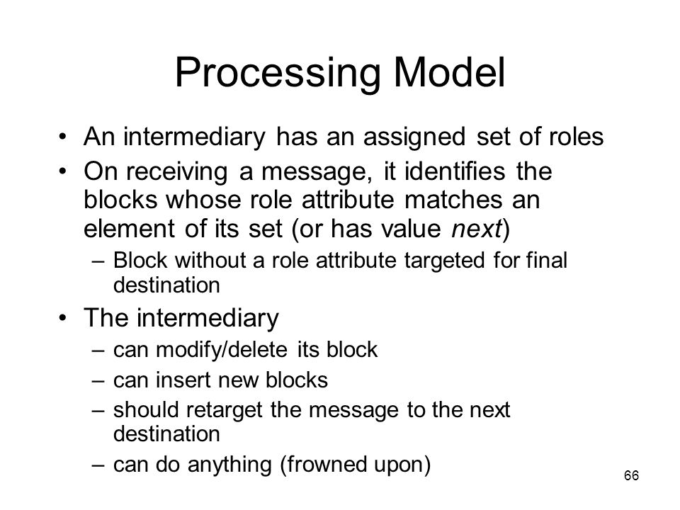 Processing Model An intermediary has an assigned set of roles