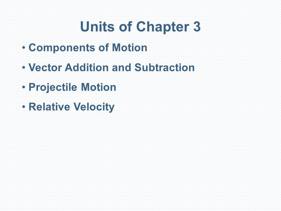 Units of Chapter 3 Components of Motion