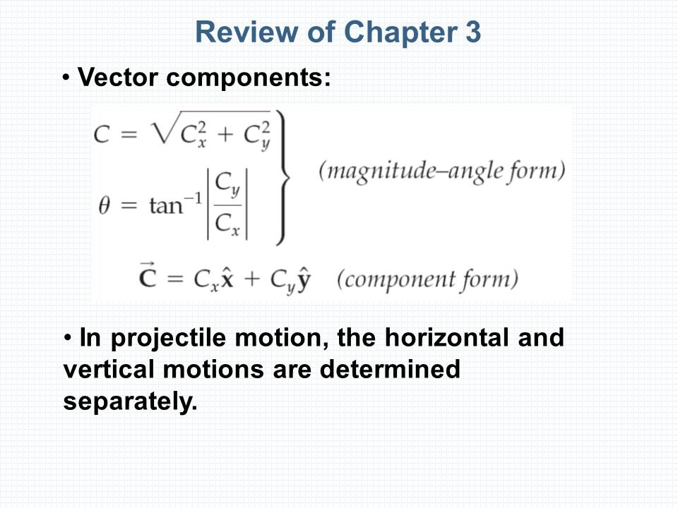 Review of Chapter 3 Vector components: