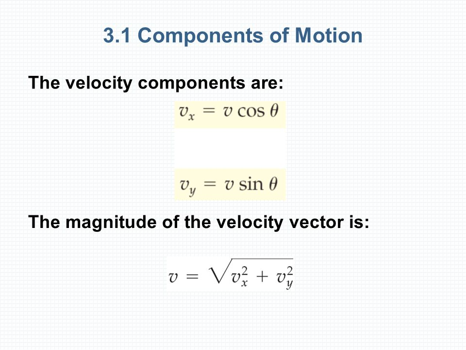 3.1 Components of Motion The velocity components are: