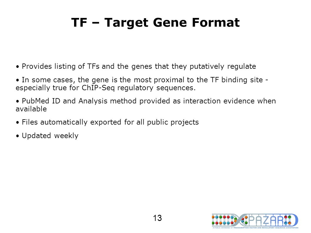 TF – Target Gene Format Provides listing of TFs and the genes that they putatively regulate.