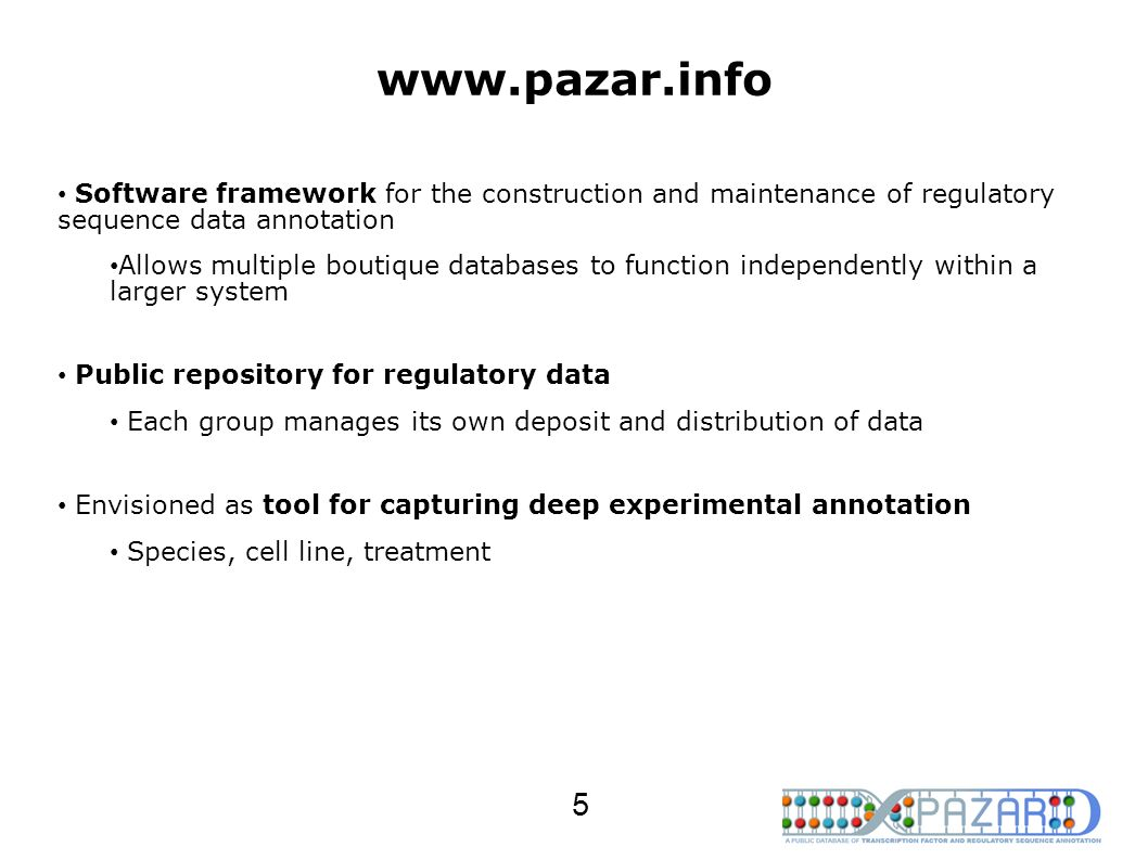 www.pazar.info Software framework for the construction and maintenance of regulatory sequence data annotation.