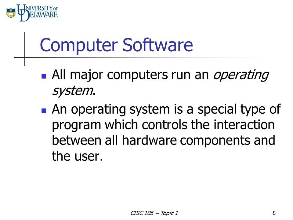 Computer Software All major computers run an operating system.