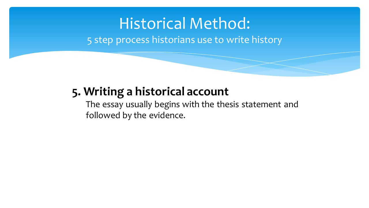"steps to write a history essay These tips on how to write an essay can guide you the first step to writing an essay is to it would be far too much to write about ""the history of the us."
