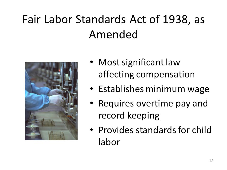 an overview of fair labor standards act of 1938 The fair labor standards act of 1938 overview the fair labor standards act of 1938 (flsa) set standards for minimum wage and requires employers to pay employees for .