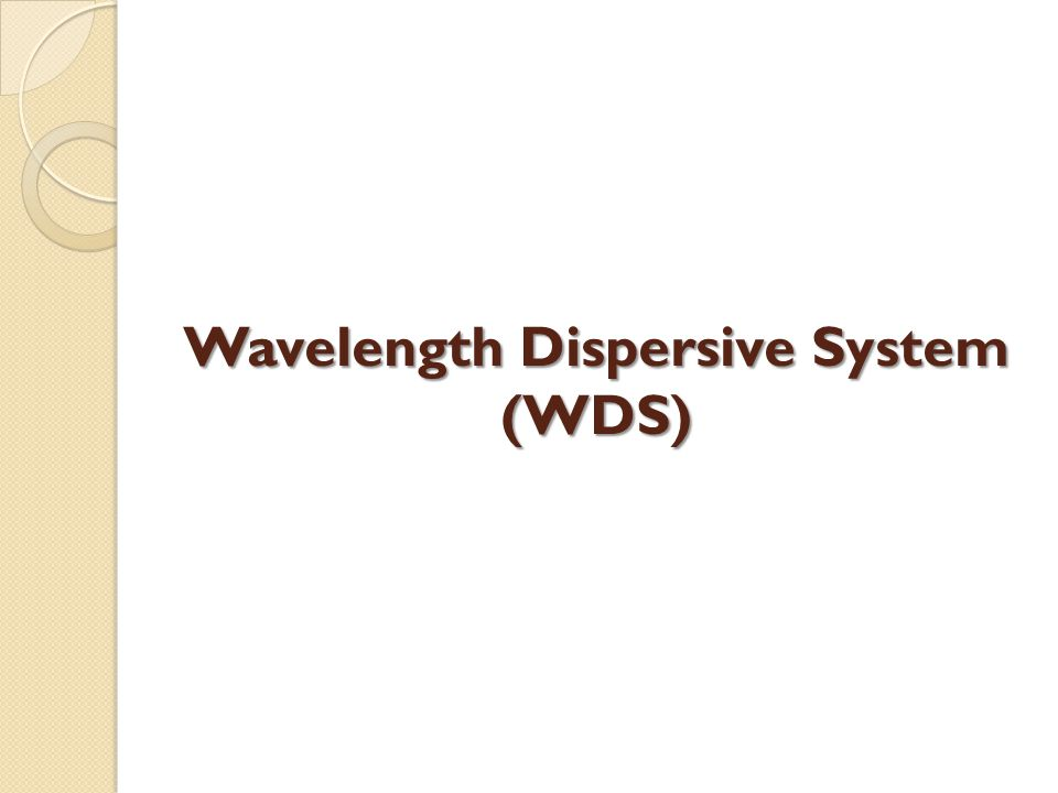 Wavelength Dispersive System (WDS)