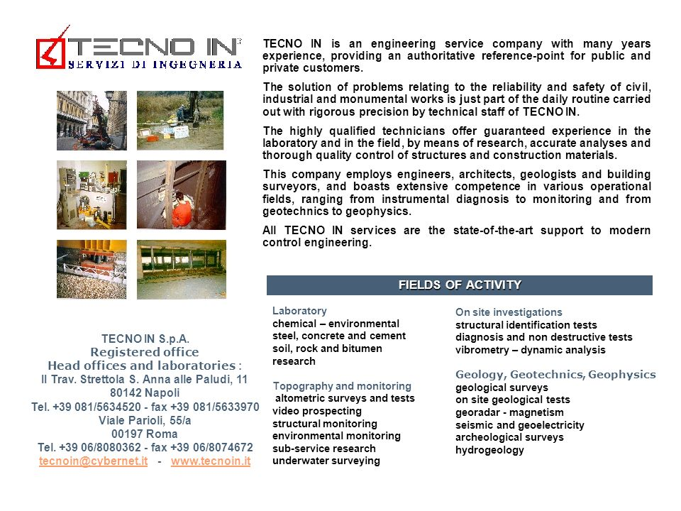 TECNO IN is an engineering service company with many years experience, providing an authoritative reference-point for public and private customers.