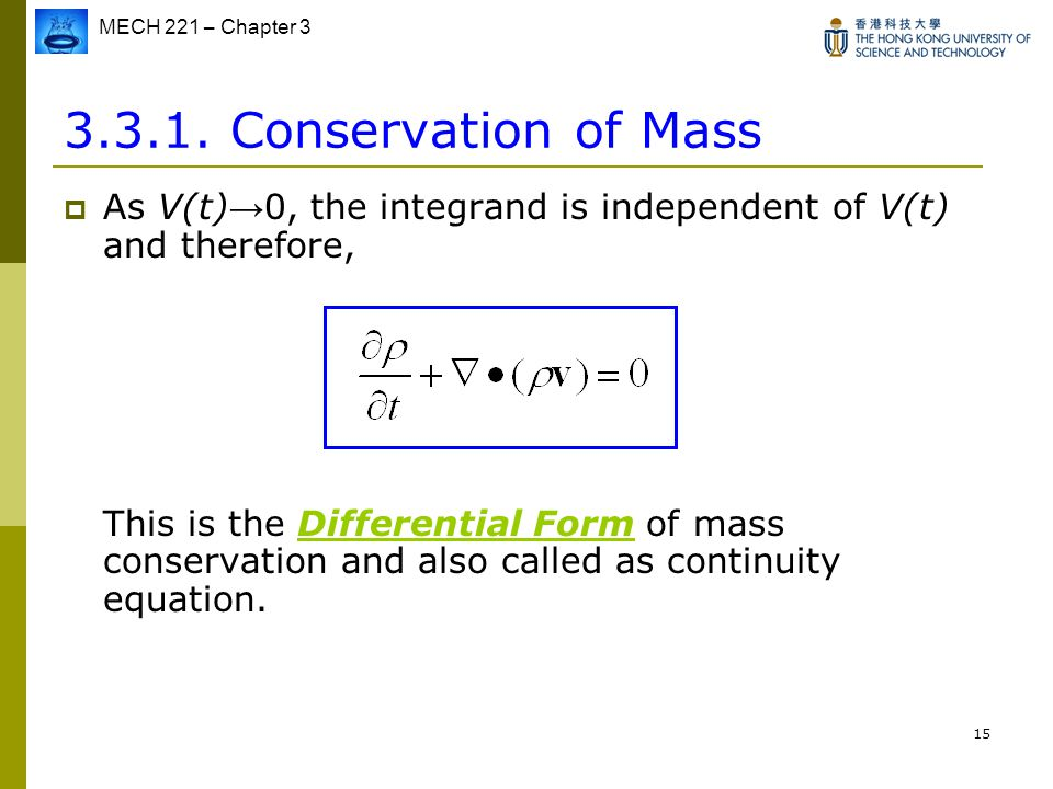 Conservation of Mass As V(t)→0, the integrand is independent of V(t) and therefore,