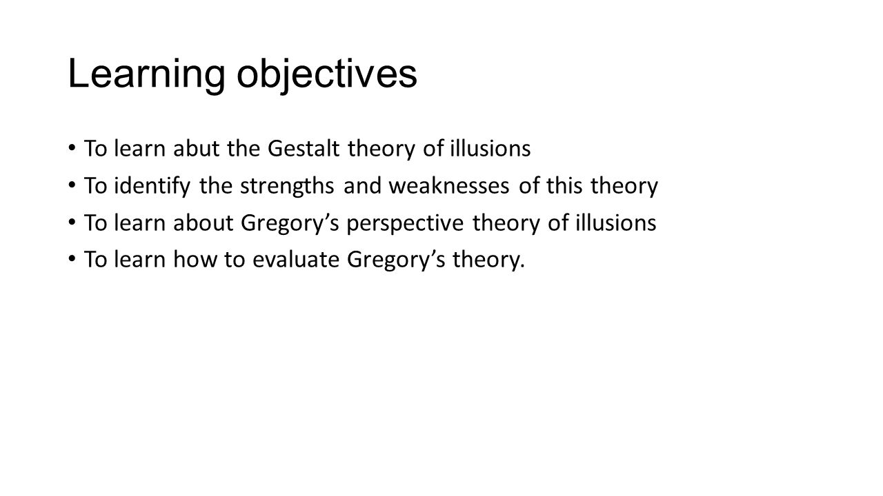 the strenght and limitations of gestalt theory Many ideas and assumptions of cognitive psychology can be traced back to the early decades of twentieth century, ie gestalt psychology, edward tolman's cognitive learning (1932), and jean piaget's cognitive development theory.