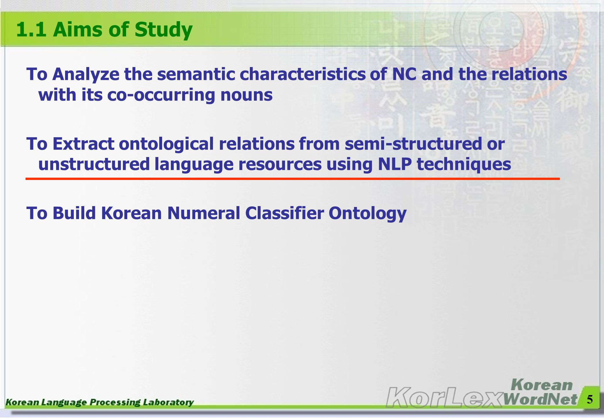 1.1 Aims of Study To Analyze the semantic characteristics of NC and the relations with its co-occurring nouns.