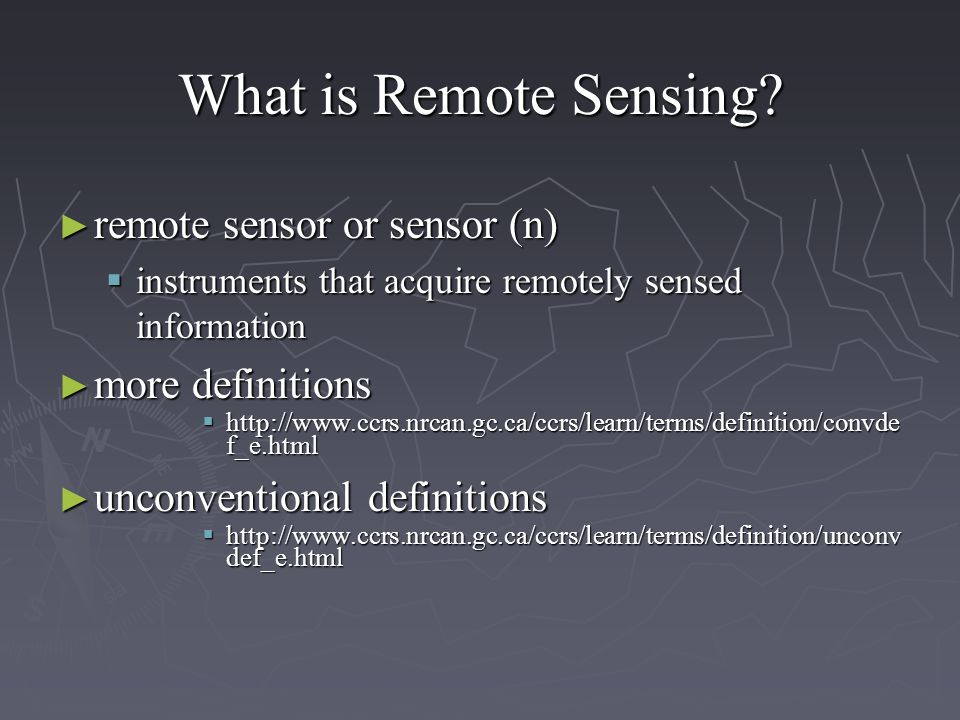 What is Remote Sensing remote sensor or sensor (n) more definitions