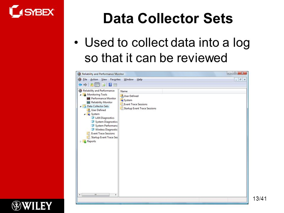 Data Collector Sets Used to collect data into a log so that it can be reviewed