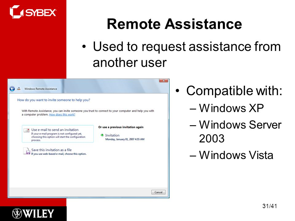 Remote Assistance Used to request assistance from another user